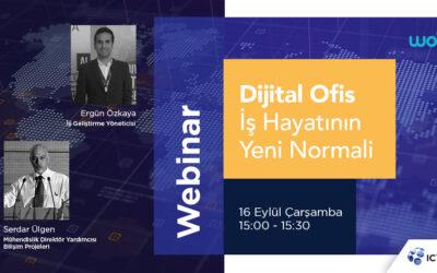 """""""Dijital Ofis; İş Hayatının Yeni Normali"""" konulu webinarımıza davetlisiniz!"""